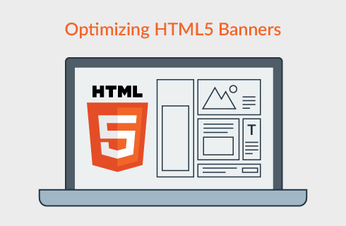 Optimizing HTML5 Banners for Web