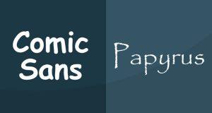 Comic Sans, Papyrus fonts